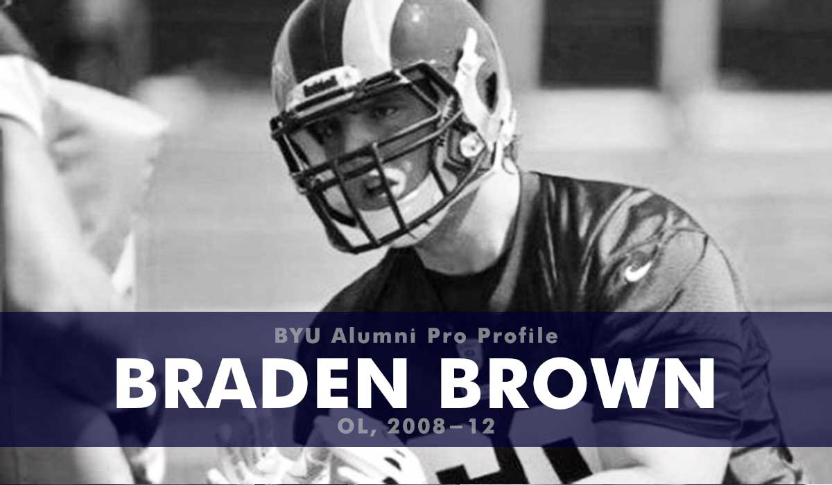 Pro Profile: Braden Brown (OL, 2008-12)